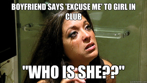 fb1ffcc31b0a1bae587ffb3d954e8525d08a8b5c4238baa2f6ff5f14f5eb869d boyfriend says 'excuse me' to girl in club \