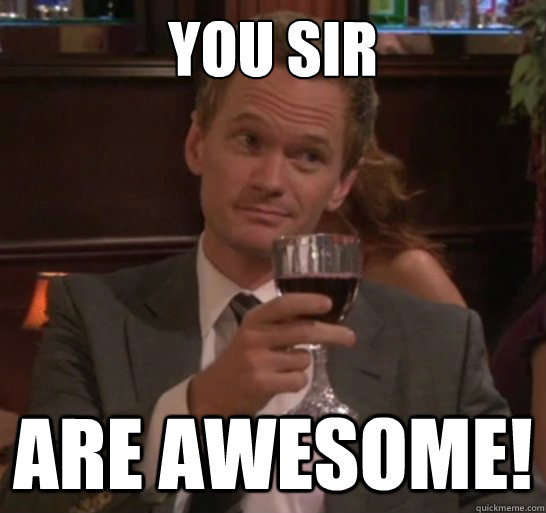 You Re Awesome Funny Memes : You sir are awesome barney quickmeme