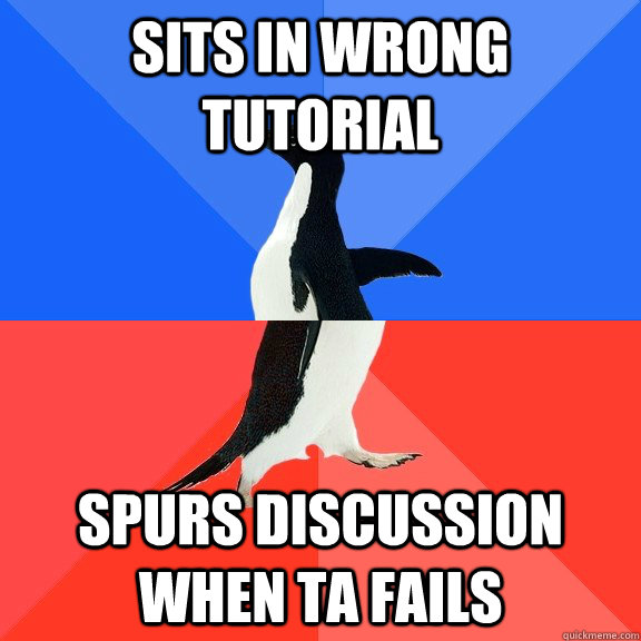 Sits in wrong tutorial Spurs discussion when TA fails - Sits in wrong tutorial Spurs discussion when TA fails  Socially Awkward Awesome Penguin