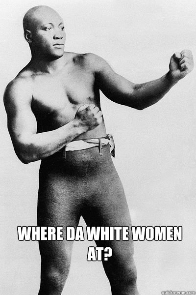 where da white women at? -  where da white women at?  overly manly black man