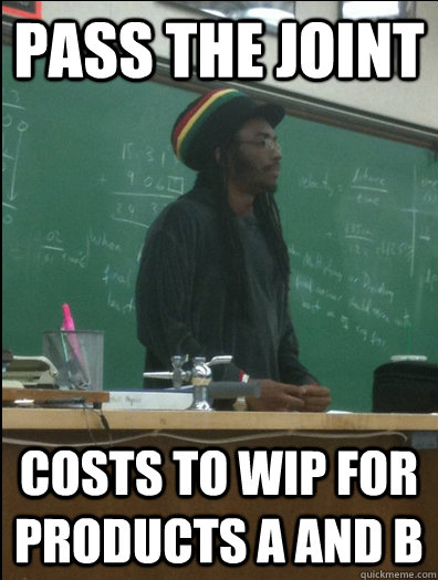 pass the joint costs to wip for products A and B  Rasta Science Teacher