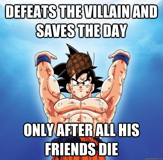defeats the villain and saves the day only after all his friends die