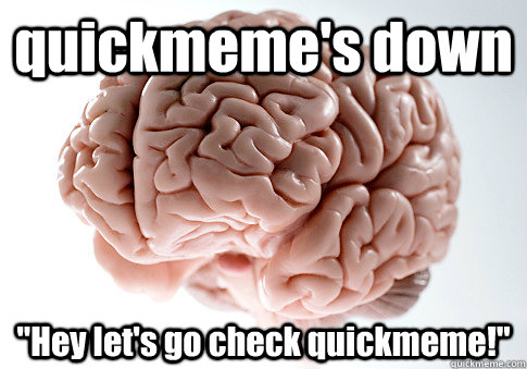 quickmeme's down