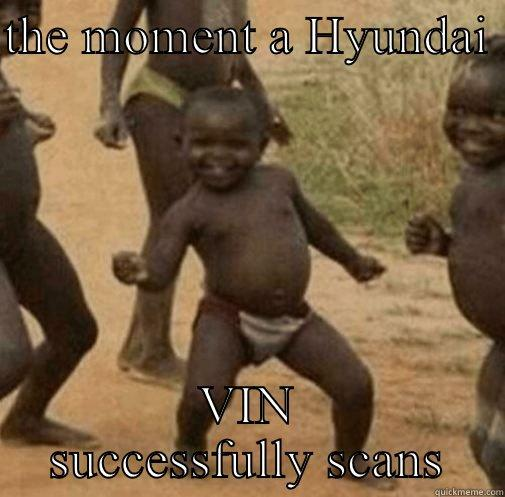 THE MOMENT A HYUNDAI  VIN SUCCESSFULLY SCANS Third World Success