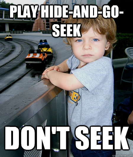 Play hide-and-go-seek Don't seek - Play hide-and-go-seek Don't seek  annoying little brother