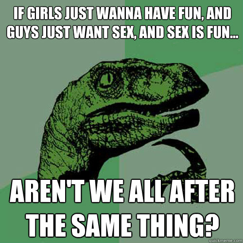 Girls just want sex