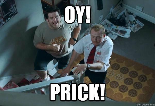 oy! prick! - oy! prick!  Misc
