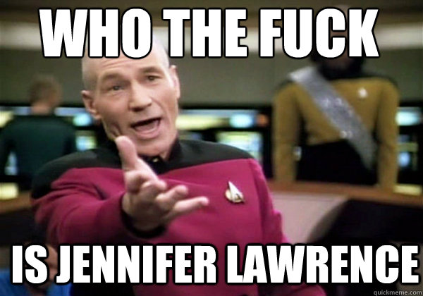 Who the fuck Is Jennifer Lawrence - Who the fuck Is Jennifer Lawrence  Patrick Stewart WTF