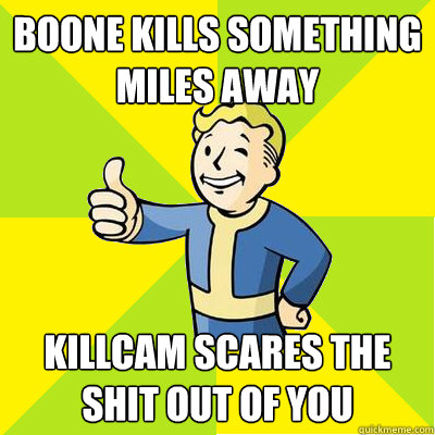 Boone kills something miles away Killcam scares the shit out of you  Fallout new vegas