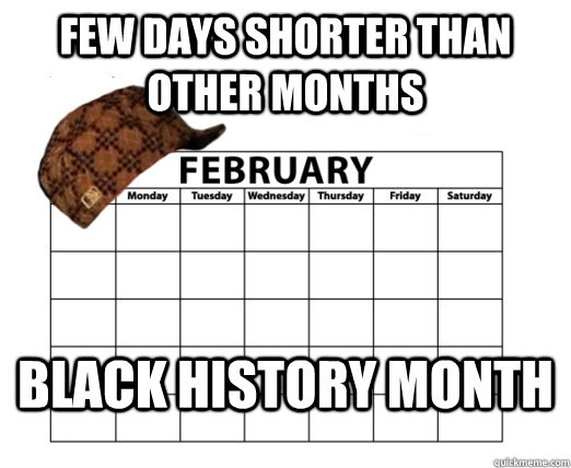 few days shorter than other months Black history month