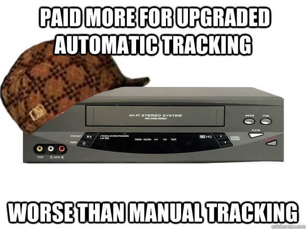 paid more for upgraded automatic tracking worse than manual tracking