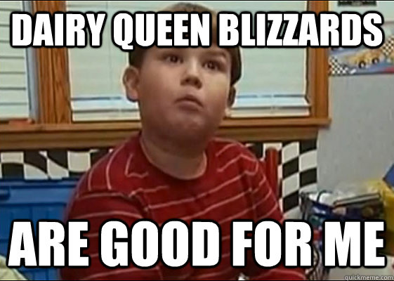 Dairy Queen Blizzards Are Good For Me King Curtis Quickmeme