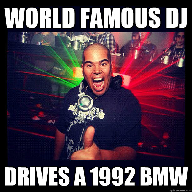 world famous DJ drives a 1992 BMW
