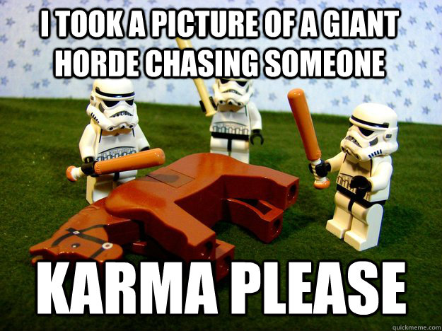 I took a picture of a giant horde chasing someone karma please - I took a picture of a giant horde chasing someone karma please  Dead Horse