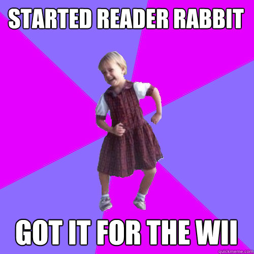 Started reader rabbit got it for the wii - Started reader rabbit got it for the wii  Socially awesome kindergartener