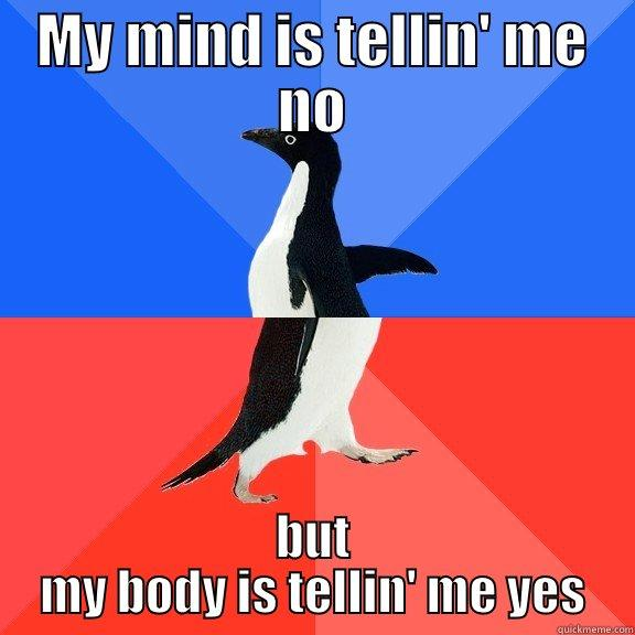 Keith Sweat - MY MIND IS TELLIN' ME NO BUT MY BODY IS TELLIN' ME YES Socially Awkward Awesome Penguin