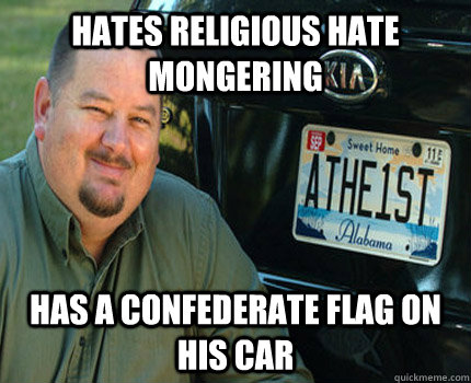 Hates religious hate mongering has a confederate flag on his car