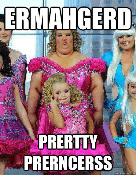 Ermahgerd Prertty Prerncerss