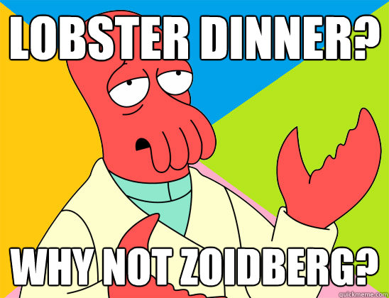 Lobster dinner? Why not Zoidberg? - Lobster dinner? Why not Zoidberg?  Misc