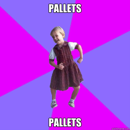 Pallets Pallets - Pallets Pallets  Socially awesome kindergartener