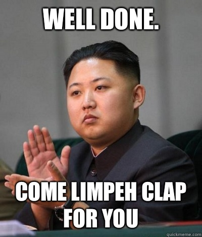 Well done.  Come limpeh clap for you