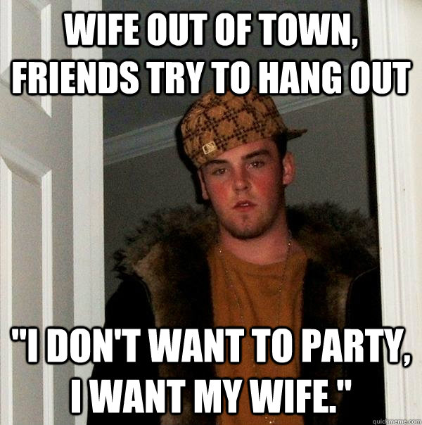 Can suggest Wife out with friends opinion you