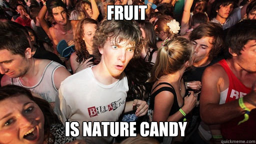 Fruit is nature candy - Fruit is nature candy  Sudden Clarity Clarence