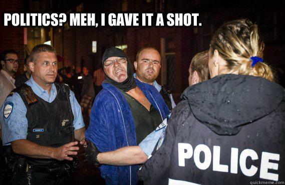 Politics? Meh, I gave it a shot. - Politics? Meh, I gave it a shot.  Awkward Shootist