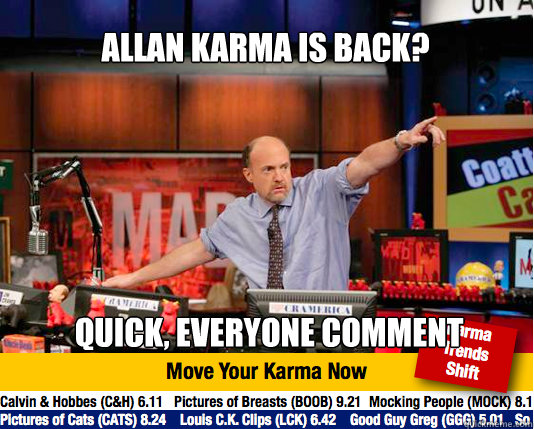Allan karma is back? quick, everyone comment - Allan karma is back? quick, everyone comment  Mad Karma with Jim Cramer