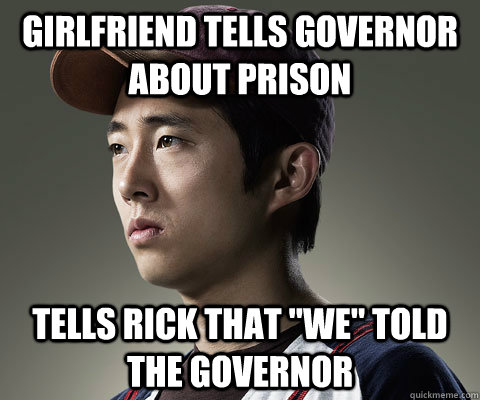 Girlfriend tells Governor about prison Tells Rick that