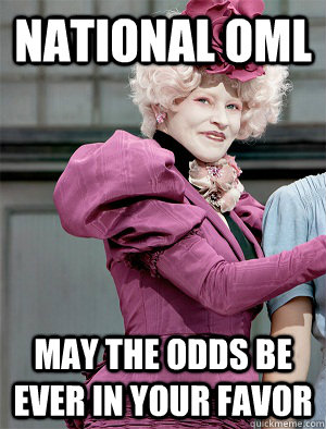 NATIONAL OML May the odds be ever in your favor  May the odds be ever in your favor
