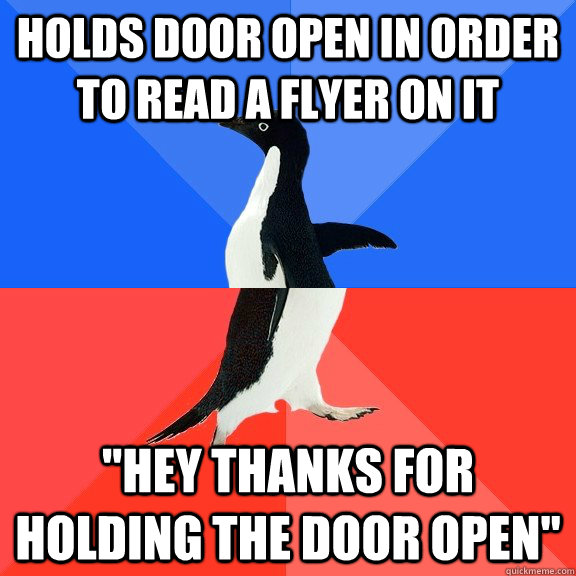 Holds door open in order to read a flyer on it