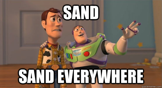 fc6d6ffc6479e01e6b3ed35a950ac4746a5cca85c034249de35cf555b147e418 sand sand everywhere toy story everywhere quickmeme