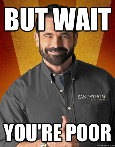 but wait you're poor - but wait you're poor  Billy Mays