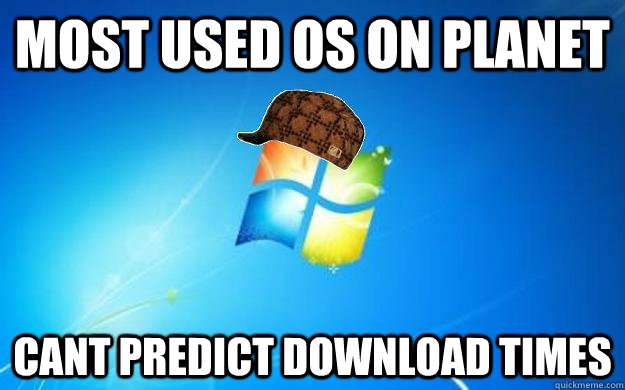 most used os on planet cant predict download times - most used os on planet cant predict download times  Misc