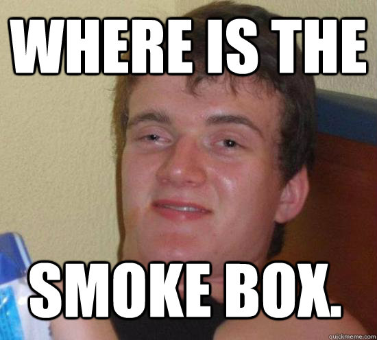 Where is the  Smoke box. - Where is the  Smoke box.  Misc