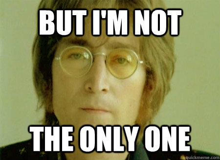 But I'm not the only one - But I'm not the only one  Not the only one Lennon