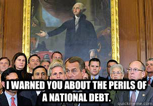I warned you about the perils of a national debt.