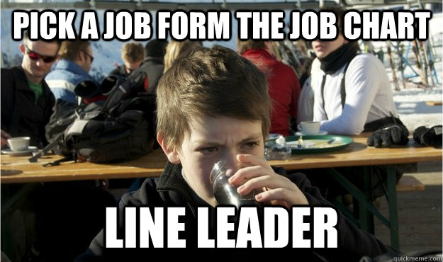 Pick a job form the job chart Line Leader