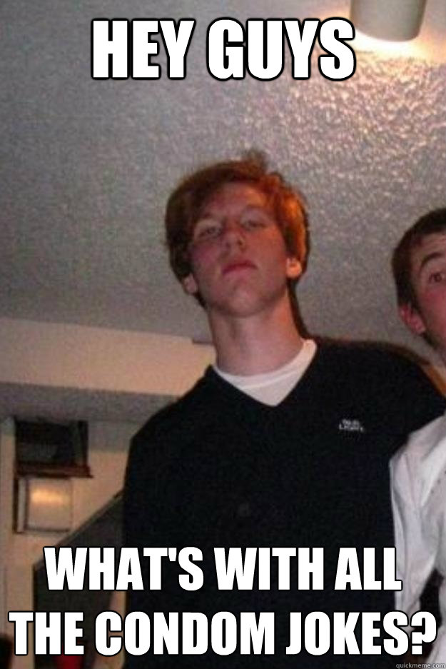 Funny Memes For Jerks : I like to jerk off at my friends houeses ginger john