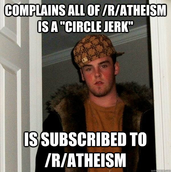 Complains all of /r/atheism is a