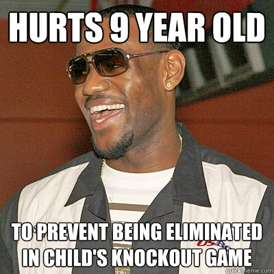 Hurts 9 Year Old To prevent being eliminated in child's knockout game  - Hurts 9 Year Old To prevent being eliminated in child's knockout game   Misc