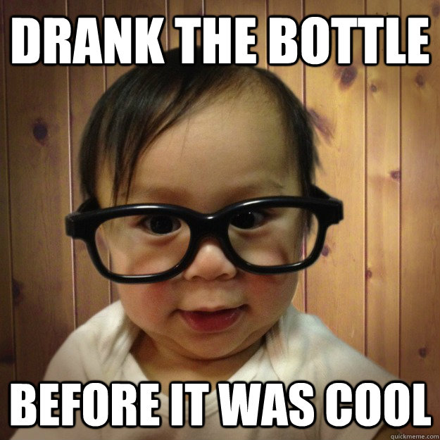 Drank the bottle before it was cool