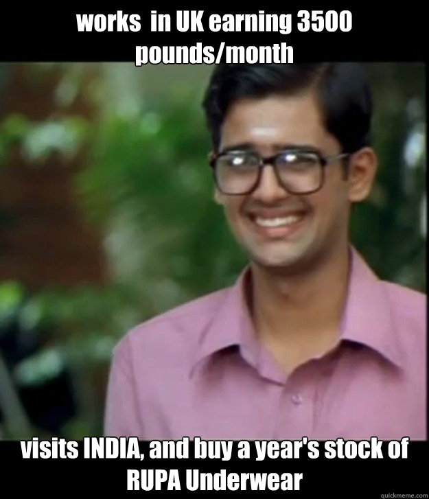 works  in UK earning 3500 pounds/month visits INDIA, and buy a year's stock of RUPA Underwear  Smart Iyer boy