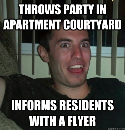 throws party in apartment courtyard informs residents with a flyer - throws party in apartment courtyard informs residents with a flyer  grilly jordan