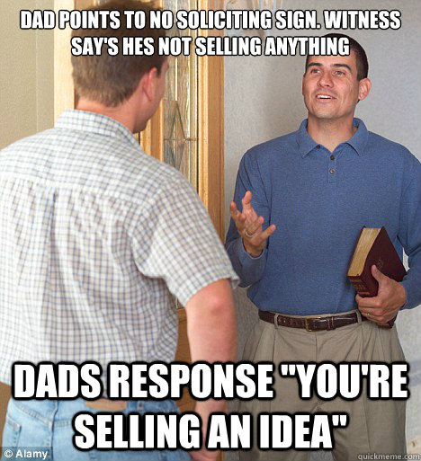 Dad points to no soliciting sign. Witness say's hes not selling anything Dads response