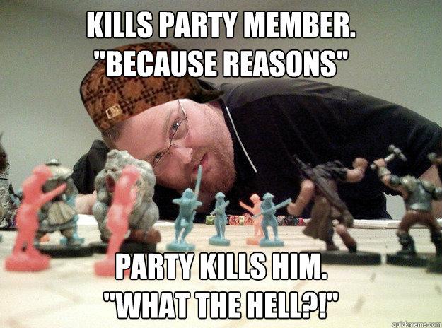 kills party member.