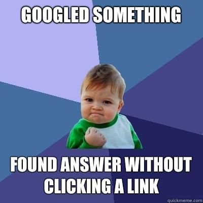 Googled something Found answer without clicking a link - Googled something Found answer without clicking a link  Success Kid