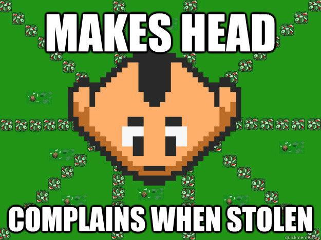 MAKES HEAD COMPLAINS WHEN STOLEN - Graal Noob - quickmeme