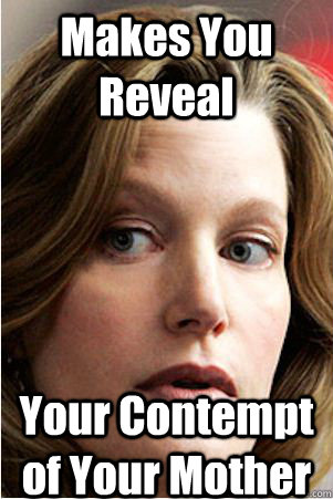 Makes You Reveal Your Contempt of Your Mother  Hypocrite Skyler White